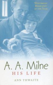 A.A. Milne His Life by Ann Thwaite